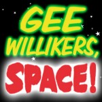Gee Willikers Space!